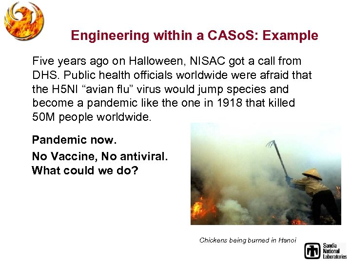 Engineering within a CASo. S: Example Five years ago on Halloween, NISAC got a