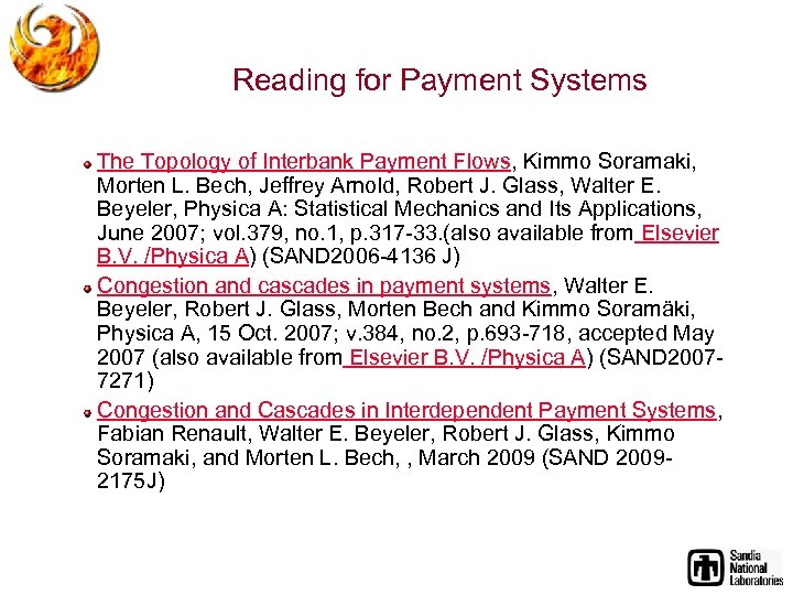 Reading for Payment Systems The Topology of Interbank Payment Flows, Kimmo Soramaki, Morten L.