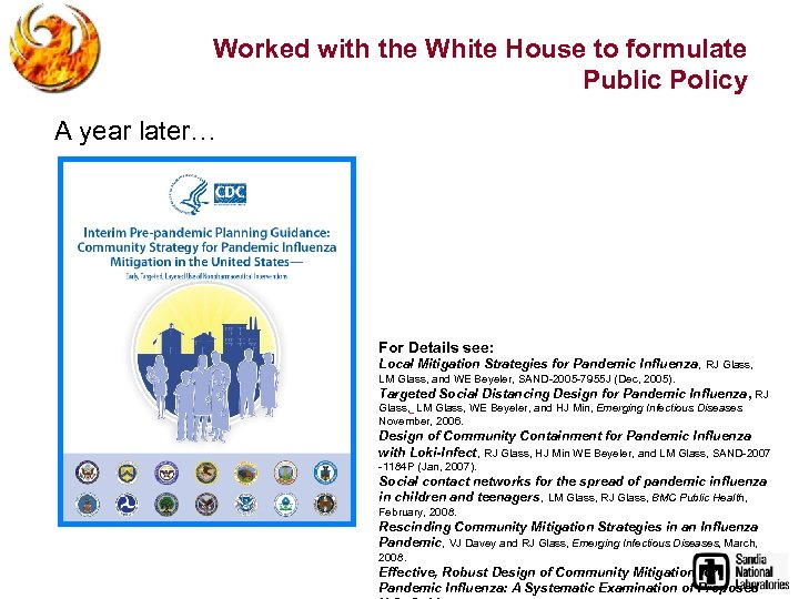 Worked with the White House to formulate Public Policy A year later… For Details