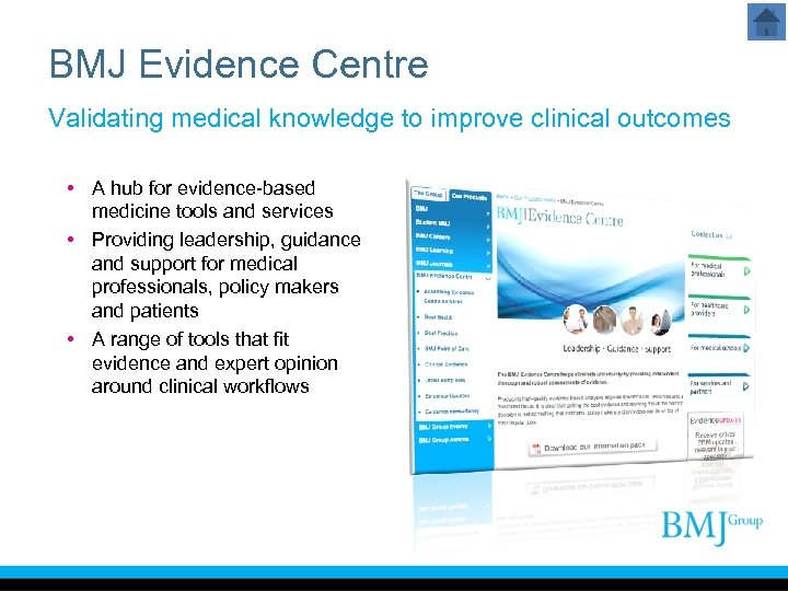BMJ Evidence Centre Validating medical knowledge to improve clinical outcomes • A hub for
