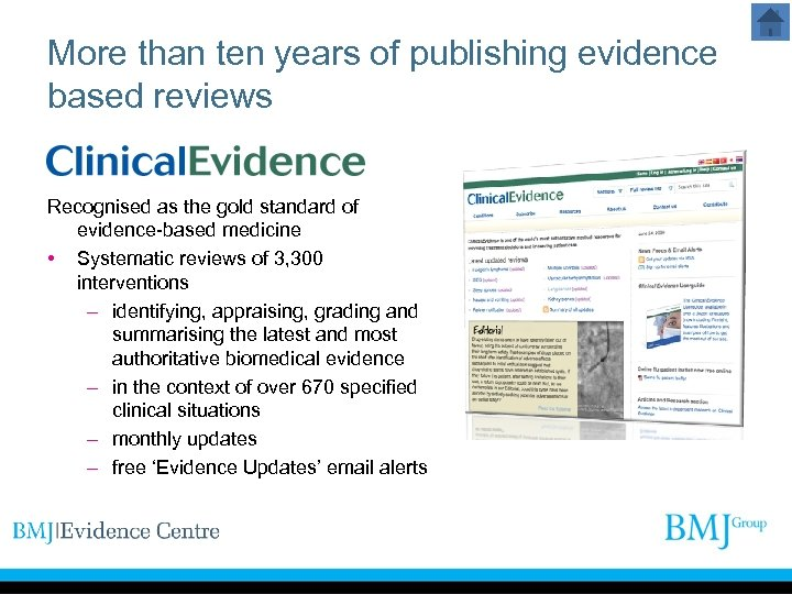 More than ten years of publishing evidence based reviews Recognised as the gold standard