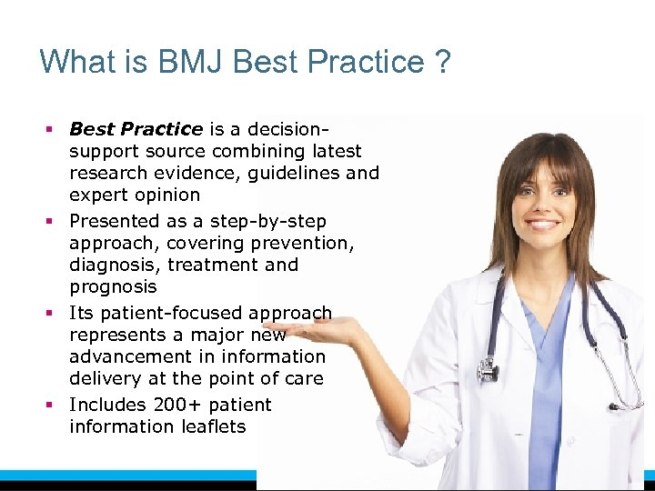 What is BMJ Best Practice ? § Best Practice is a decisionsupport source combining
