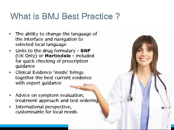 What is BMJ Best Practice ? § § § The ability to change the
