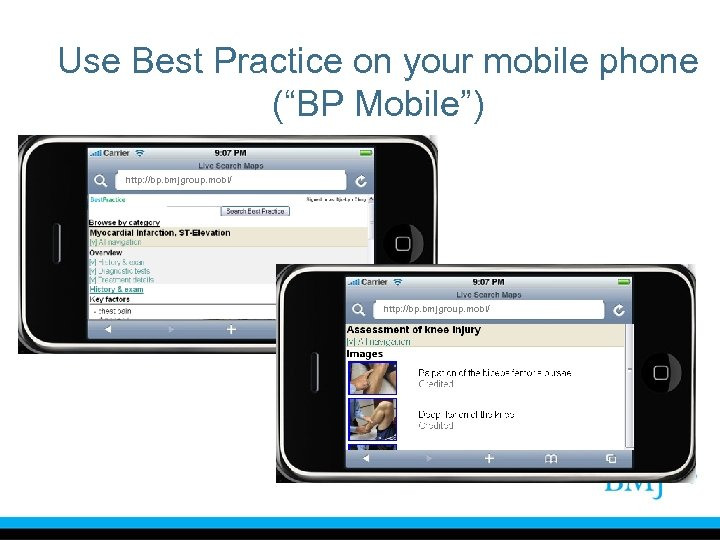 """Use Best Practice on your mobile phone (""""BP Mobile"""") http: //bp. bmjgroup. mobi/"""