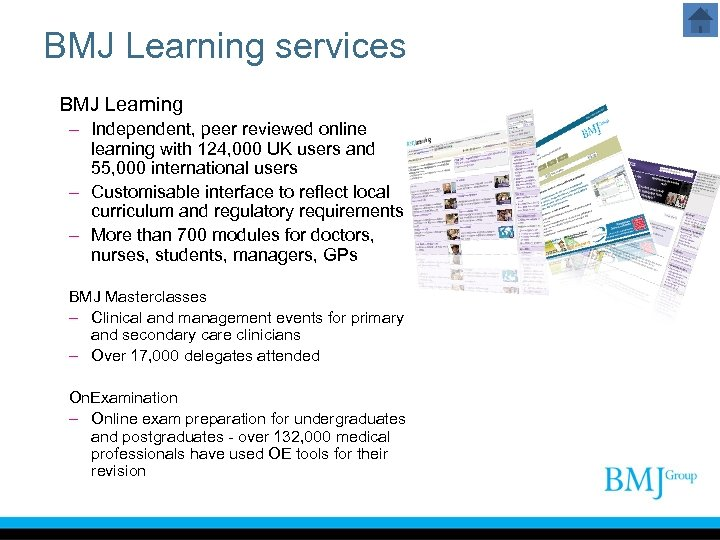BMJ Learning services BMJ Learning – Independent, peer reviewed online learning with 124, 000