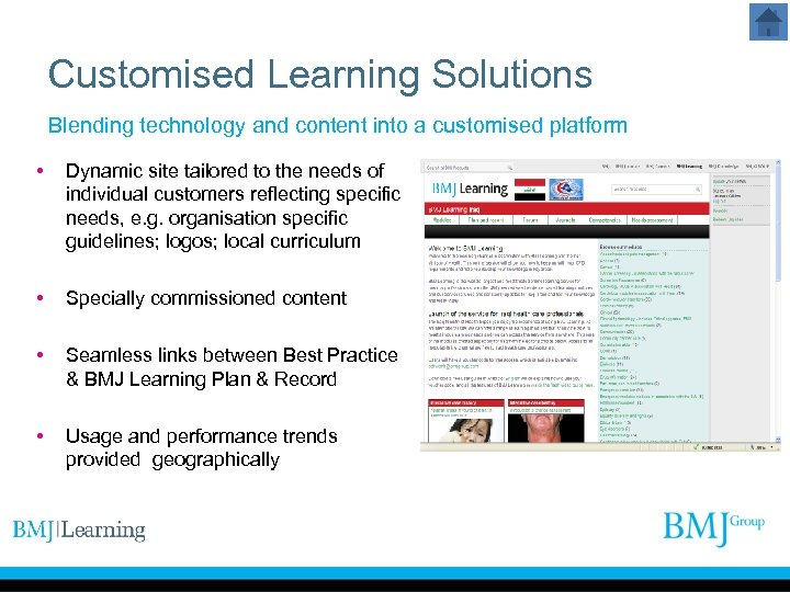 Customised Learning Solutions Blending technology and content into a customised platform • Dynamic site