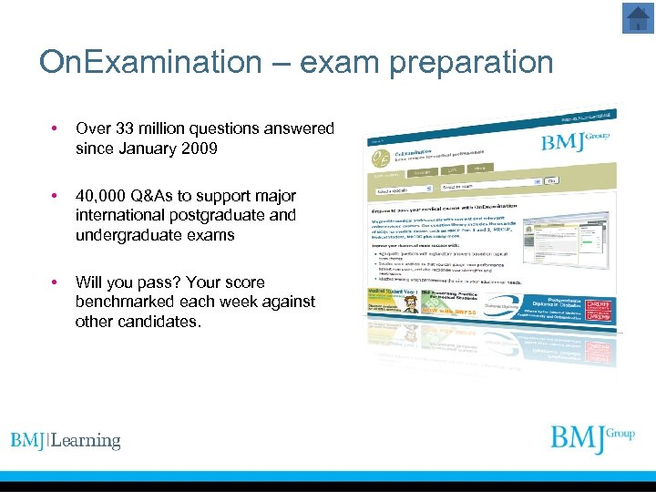 On. Examination – exam preparation • Over 33 million questions answered since January 2009