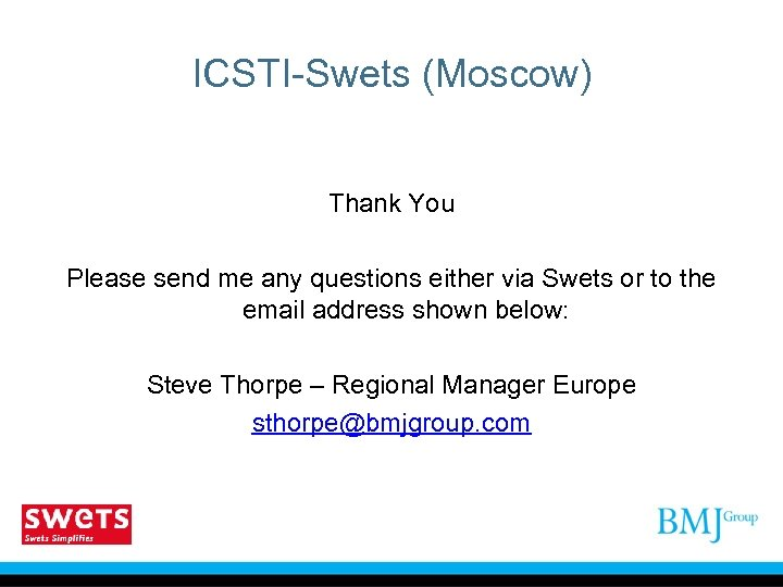 ICSTI-Swets (Moscow) Thank You Please send me any questions either via Swets or to