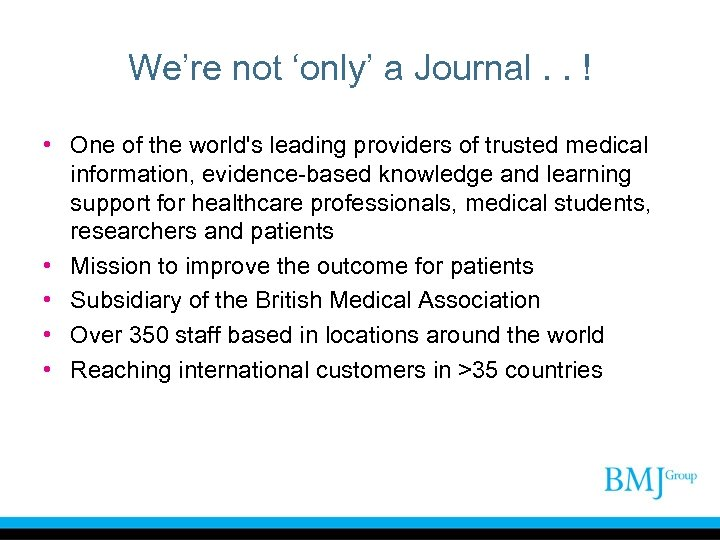 We're not 'only' a Journal. . ! • One of the world's leading providers