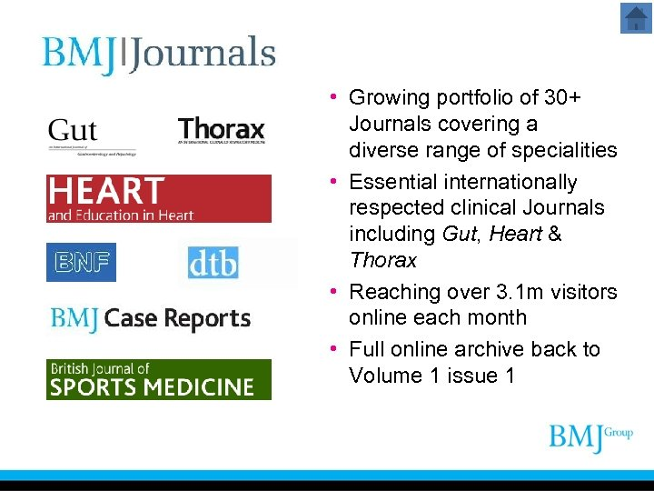 • Growing portfolio of 30+ Journals covering a diverse range of specialities •