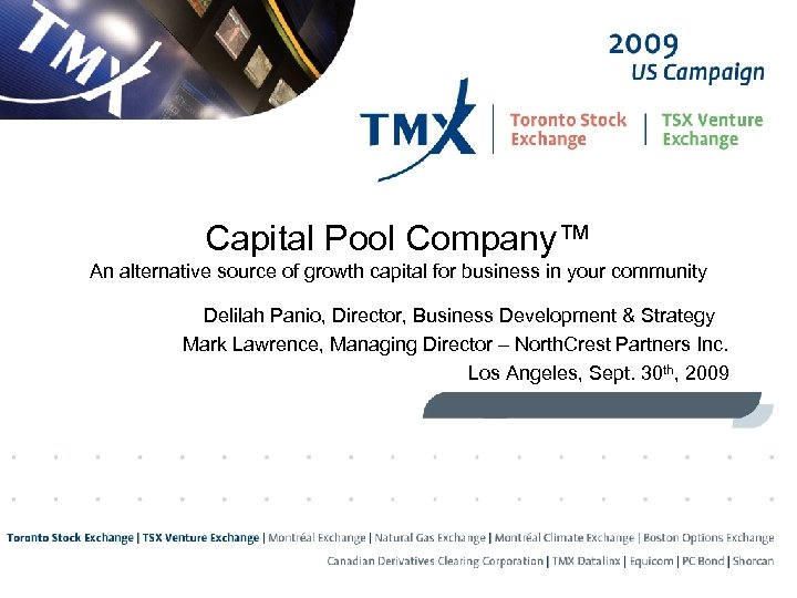 Capital Pool Company™ An alternative source of growth capital for business in your community