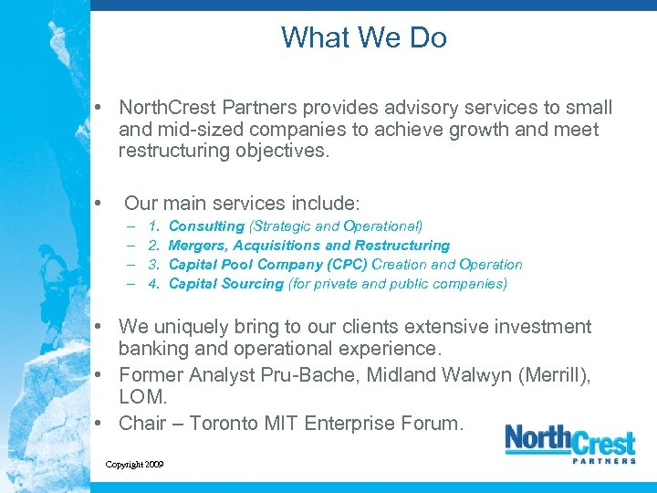 What We Do • North. Crest Partners provides advisory services to small and mid-sized