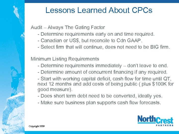 Lessons Learned About CPCs Audit – Always The Gating Factor - Determine requirements early