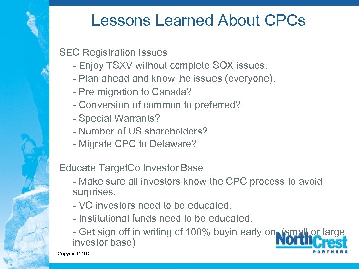 Lessons Learned About CPCs SEC Registration Issues - Enjoy TSXV without complete SOX issues.