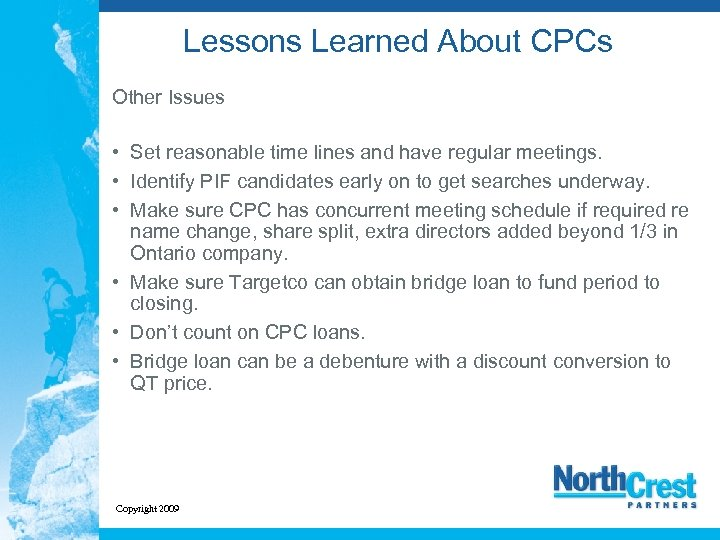 Lessons Learned About CPCs Other Issues • Set reasonable time lines and have regular
