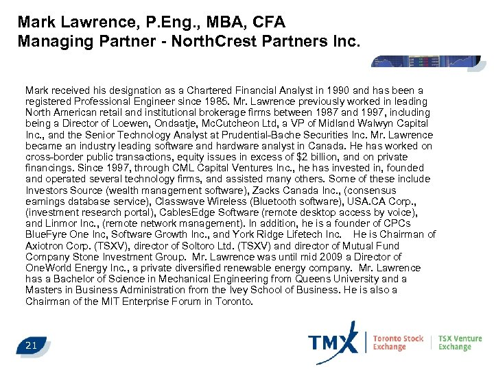 Mark Lawrence, P. Eng. , MBA, CFA Managing Partner - North. Crest Partners Inc.