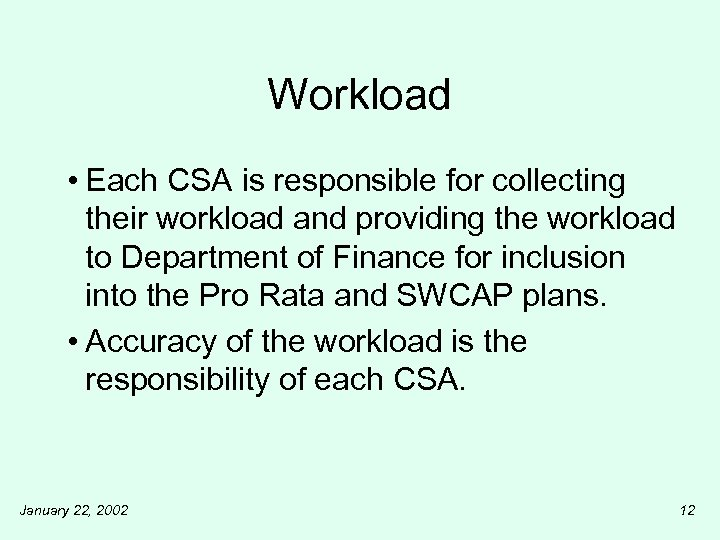 Workload • Each CSA is responsible for collecting their workload and providing the workload