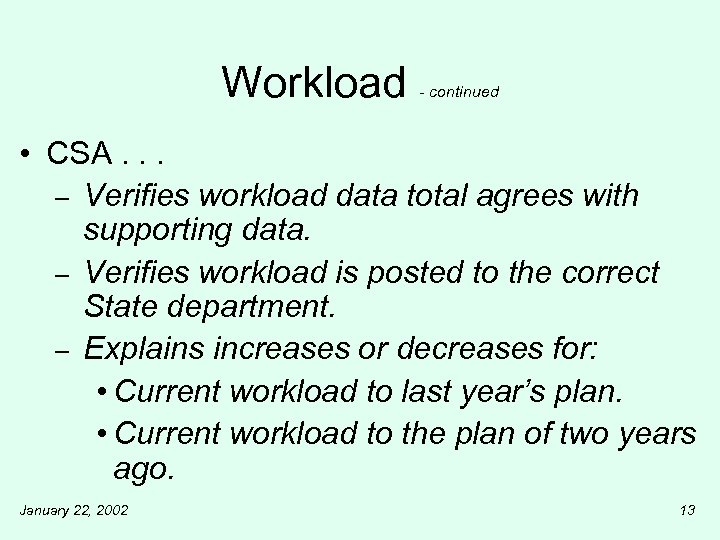 Workload - continued • CSA. . . – Verifies workload data total agrees with