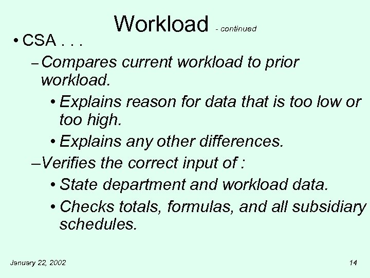 Workload - continued • CSA. . . – Compares current workload to prior workload.