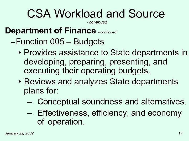CSA Workload and Source - continued Department of Finance - continued – Function 005