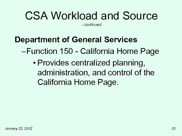 CSA Workload and Source - continued Department of General Services –Function 150 - California