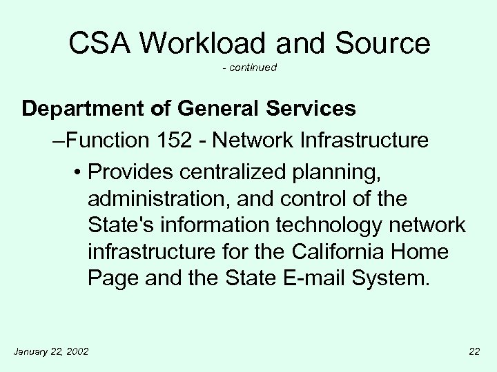 CSA Workload and Source - continued Department of General Services –Function 152 - Network
