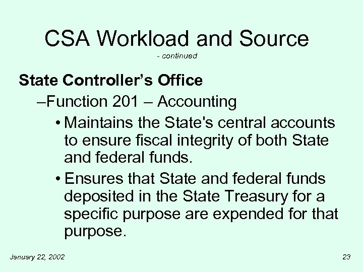 CSA Workload and Source - continued State Controller's Office –Function 201 – Accounting •