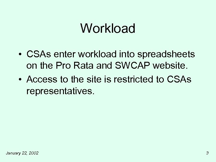 Workload • CSAs enter workload into spreadsheets on the Pro Rata and SWCAP website.