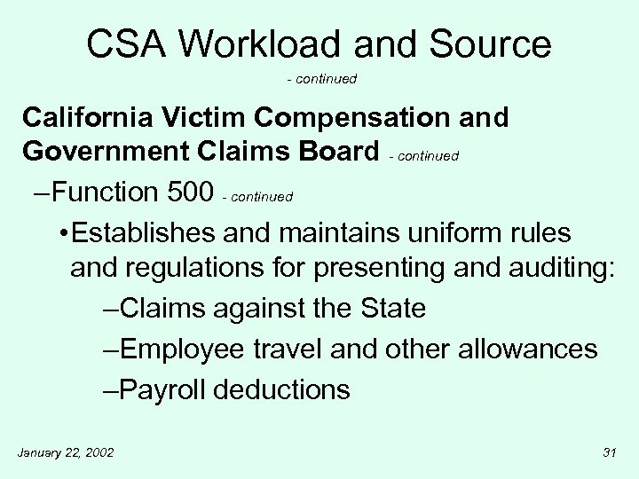 CSA Workload and Source - continued California Victim Compensation and Government Claims Board -