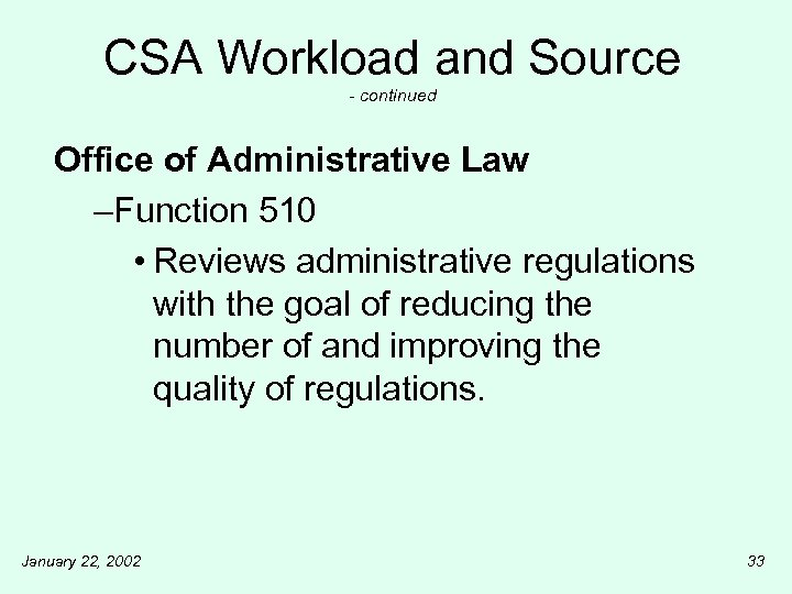 CSA Workload and Source - continued Office of Administrative Law –Function 510 • Reviews
