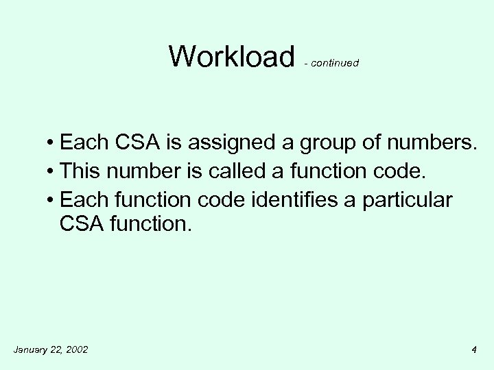 Workload - continued • Each CSA is assigned a group of numbers. • This