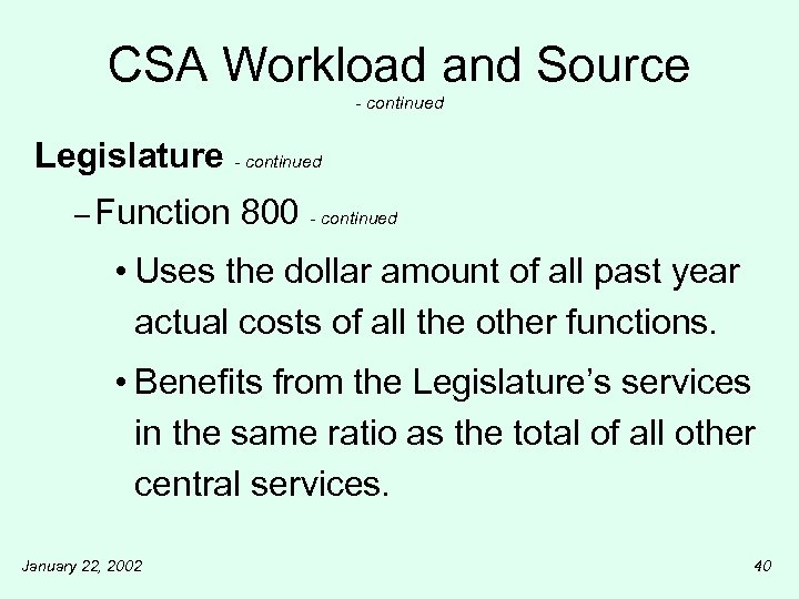 CSA Workload and Source - continued Legislature - continued – Function 800 - continued