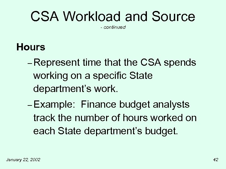 CSA Workload and Source - continued Hours – Represent time that the CSA spends