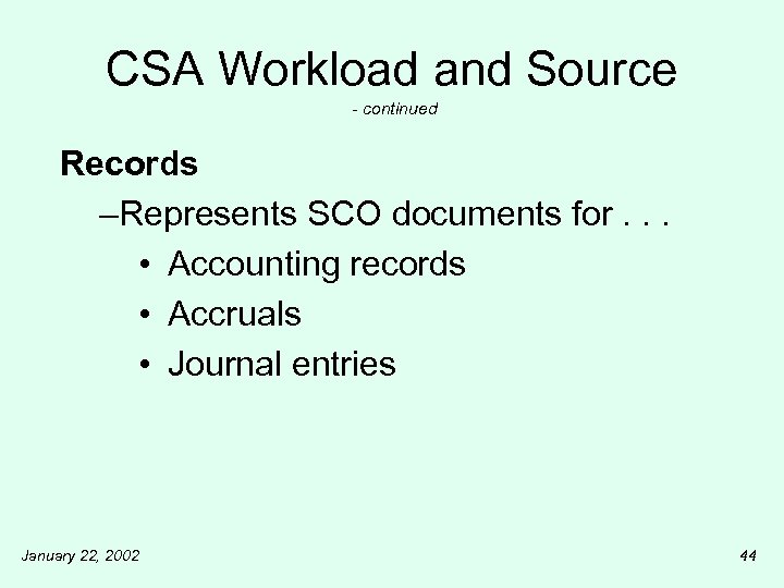 CSA Workload and Source - continued Records –Represents SCO documents for. . . •