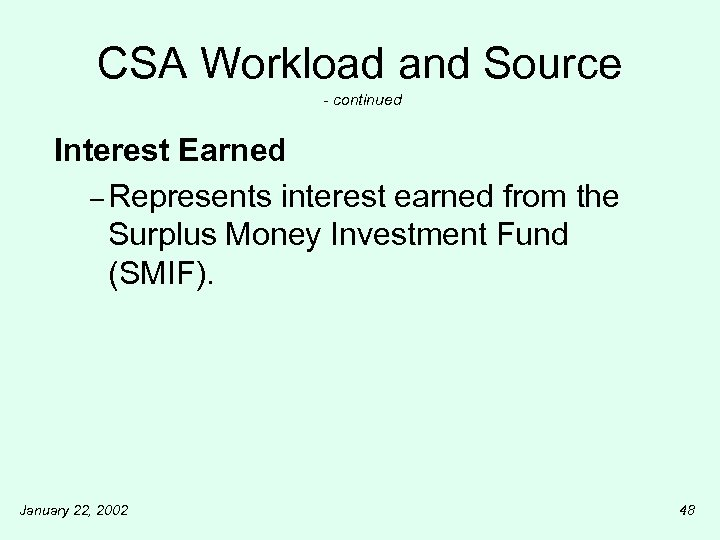 CSA Workload and Source - continued Interest Earned – Represents interest earned from the