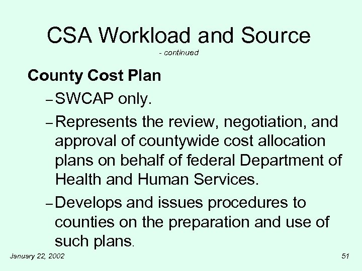 CSA Workload and Source - continued County Cost Plan – SWCAP only. – Represents