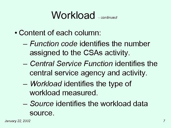 Workload - continued • Content of each column: – Function code identifies the number