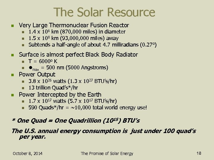 The Solar Resource n Very Large Thermonuclear Fusion Reactor n n Surface is almost