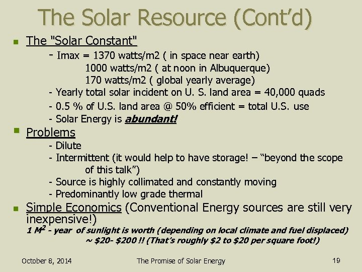The Solar Resource (Cont'd) n The