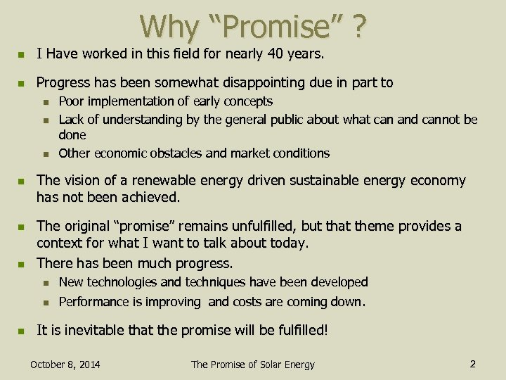"Why ""Promise"" ? n I Have worked in this field for nearly 40 years."