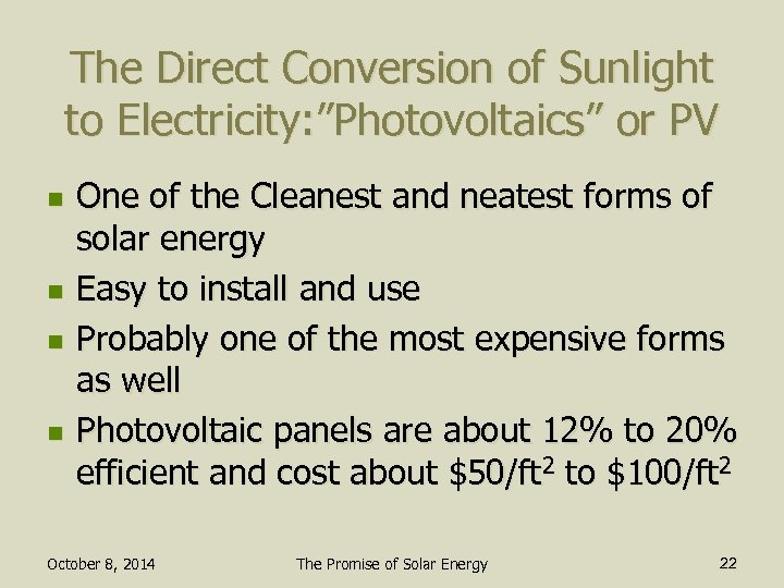 "The Direct Conversion of Sunlight to Electricity: ""Photovoltaics"" or PV n n One of"