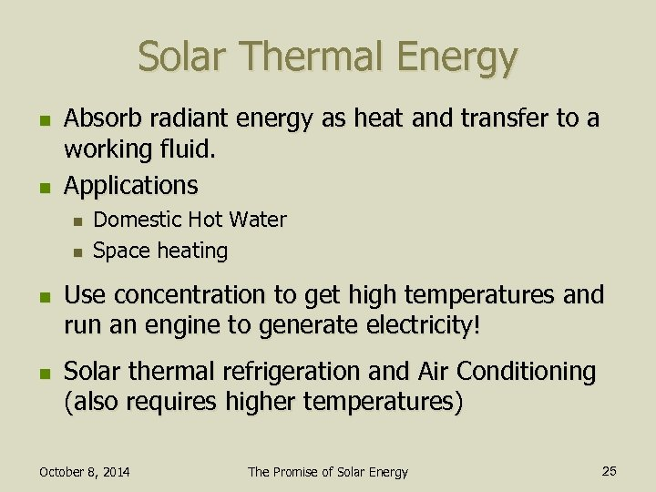 Solar Thermal Energy n n Absorb radiant energy as heat and transfer to a