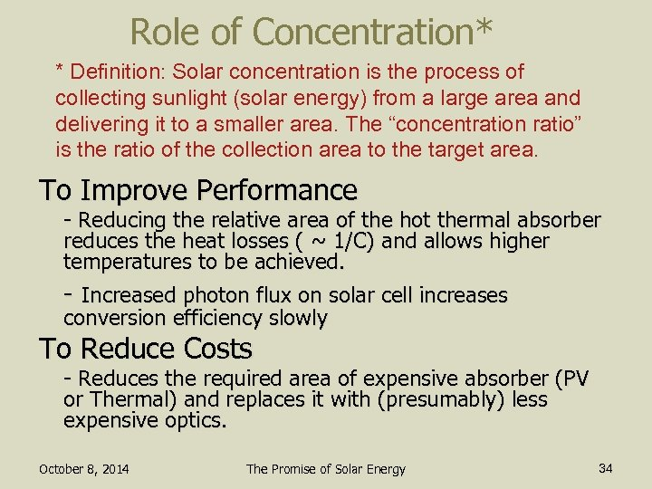 Role of Concentration* * Definition: Solar concentration is the process of collecting sunlight (solar