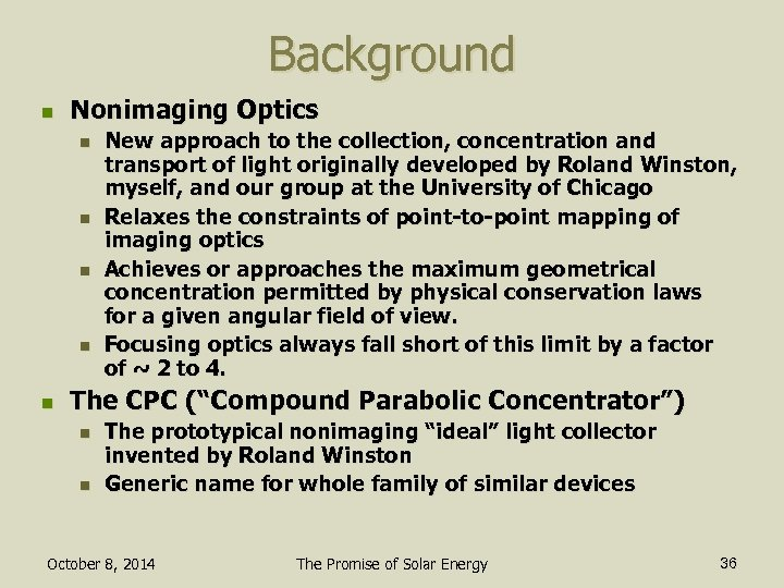 Background n Nonimaging Optics n n n New approach to the collection, concentration and