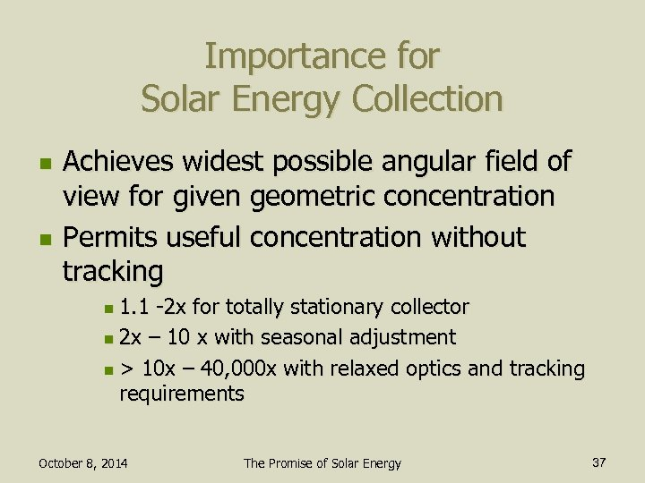 Importance for Solar Energy Collection n n Achieves widest possible angular field of view