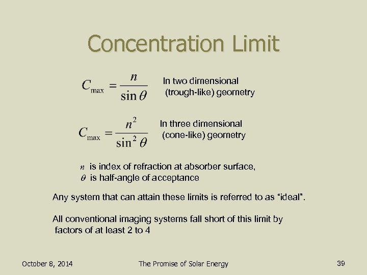 Concentration Limit In two dimensional (trough-like) geometry In three dimensional (cone-like) geometry n is