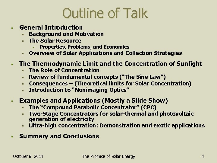 Outline of Talk § General Introduction § § Background and Motivation The Solar Resource