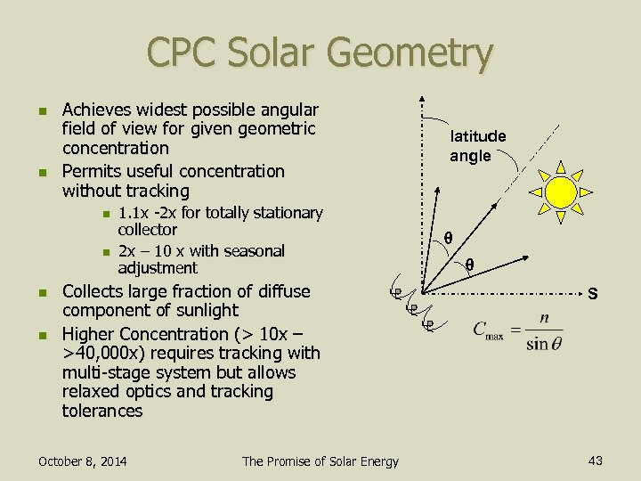 CPC Solar Geometry n n Achieves widest possible angular field of view for given