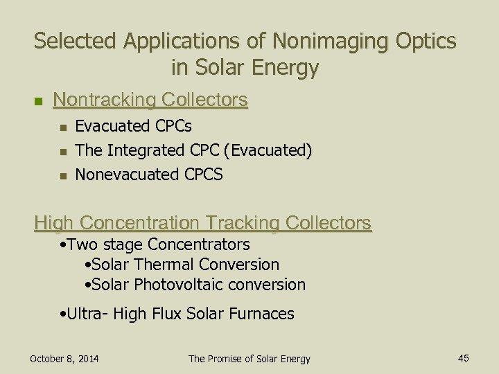 Selected Applications of Nonimaging Optics in Solar Energy n Nontracking Collectors n n n