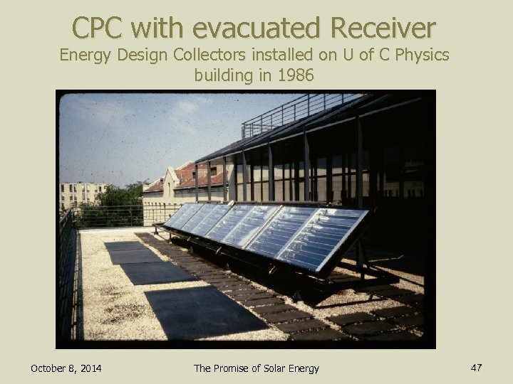 CPC with evacuated Receiver Energy Design Collectors installed on U of C Physics building